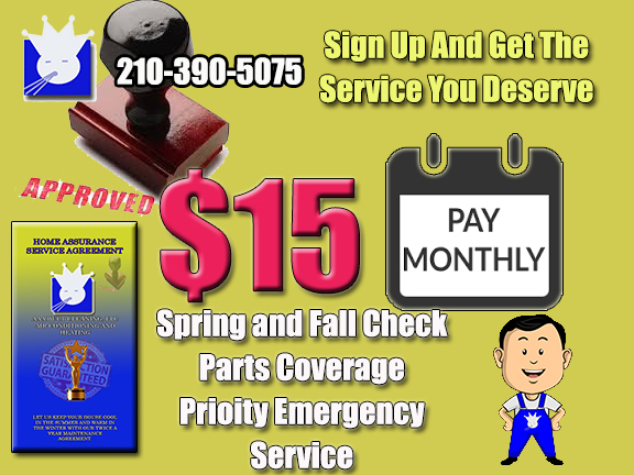 Sign up and get the service you deserve and only pay $15 a month for emergency air-conditioning repair, parts coverage, spring and fall checkups, and priority emergency heating and air-conditioning repair services all for the affordable $15 a month San Antonio. Our home assurance service agreement is an all in one comprehensive package that includes maintaining your heating and air-conditioning system and making sure that when a repair is needed you are first in line San Antonio.